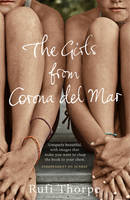 Cover for The Girls from Corona del Mar by Rufi Thorpe