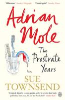 Cover for Adrian Mole: The Prostrate Years by Sue Townsend