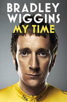 Cover for Bradley Wiggins: My Time An Autobiography by Bradley Wiggins