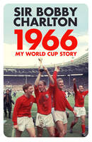 1966 My World Cup Story