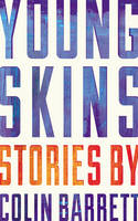 Cover for Young Skins by Colin Barrett