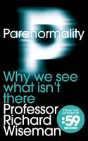 Cover for Paranormality : Why We See What Isn't There by Professor Richard Wiseman
