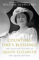 Cover for Counting One's Blessings Selected Letters of Queen Elizabeth the Queen Mother by William Shawcross