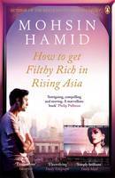 Cover for How to Get Filthy Rich in Rising Asia by Mohsin Hamid