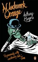 Cover for A Clockwork Orange by Anthony Burgess