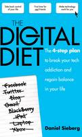 The Digital Diet The 4-step Plan to Break Your Tech Addiction and Regain Balance in Your Life