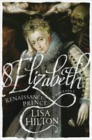 Cover for Elizabeth Renaissance Prince by Lisa Hilton