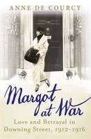 Book Cover for Margot at War Love and Betrayal in Downing Street, 1912-1916 by Anne de Courcy