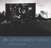 JFK A Photographic Memoir
