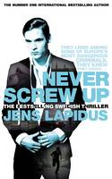 Cover for Never Screw Up by Jens Lapidus