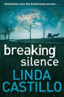 Cover for Breaking Silence by Linda Castillo