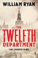 Cover for The Twelfth Department Korolev Mysteries Book 3 by William Ryan