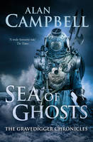 Cover for Sea of Ghosts by Alan Campbell