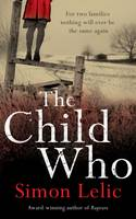 Cover for The Child Who by Simon Lelic
