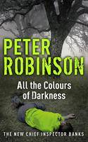 All the Colours of Darkness The 18th DCI Banks Mystery