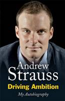 Cover for Driving Ambition - My Autobiography by Andrew Strauss