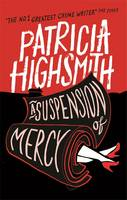 Cover for A Suspension of Mercy A Virago Modern Classic by Patricia Highsmith, Joan Schenkar