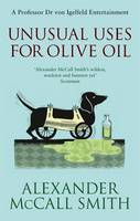 Unusual Uses for Olive Oil A Von Igelfeld Novel