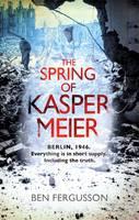 Cover for The Spring of Kasper Meier by Ben Fergusson