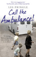 Cover for Call the Ambulance! by Les Pringle
