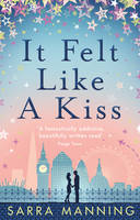 Cover for It Felt Like a Kiss by Sarra Manning