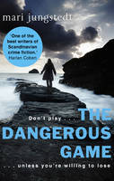 Cover for The Dangerous Game by Mari Jungstedt