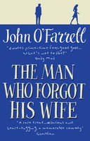 Cover for The Man Who Forgot His Wife by John O'farrell