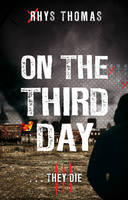 Cover for On The Third Day by Rhys Thomas