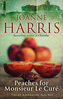 Book Cover for Peaches for Monsieur Le Cure Chocolat 3 by Joanne Harris
