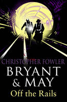 Bryant and May Off the Rails