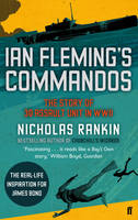 Cover for Ian Fleming's Commandos The Story of 30 Assault Unit in WWII by Nicholas Rankin