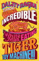 Tippoo Sultan's Incredible White-man Eating Tiger-toy Machine!!!