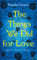 Cover for The Things We Did for Love by Natasha Farrant