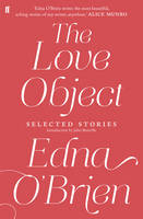 The Love Object Selected Stories of Edna O'Brien