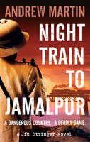 Cover for Night Train to Jamalpur by Andrew Martin