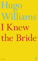 Cover for I Knew the Bride by Hugo Williams
