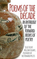 Poems of the Decade An Anthology of the Forward Books of Poetry