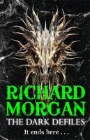 Cover for The Dark Defiles by Richard Morgan