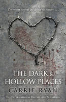 Cover for The Dark and Hollow Places by Carrie Ryan