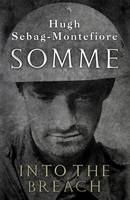 Book Cover for Somme Into the Breach by Hugh Sebag-Montefiore