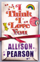 Cover for I Think I Love You by Allison Pearson