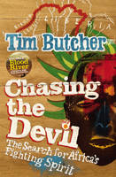 Cover for Chasing the Devil : The Search for Africa's Fighting Spirit by Tim Butcher