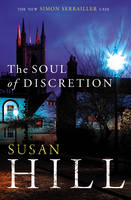 Cover for The Soul of Discretion Simon Serrailler Book 8 by Susan Hill