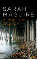 Almost the Equinox Selected Poems
