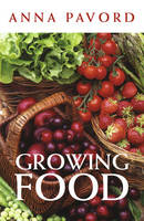 Cover for Growing Food by Anna Pavord