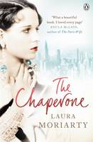 Cover for The Chaperone by Laura Moriarty