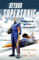 Beyond Supersonic Bloodhound and the Race for the Land Speed Record