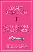 Cover for Secrets About Men Every Woman Should Know by Barbara De Angelis