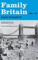 Cover for Family Britain, 1951-1957 by David Kynaston