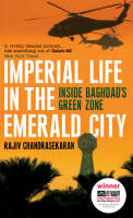 Cover for Imperial Life in the Emerald City Inside Baghdad's Green Zone by Rajiv Chandrasekaran
